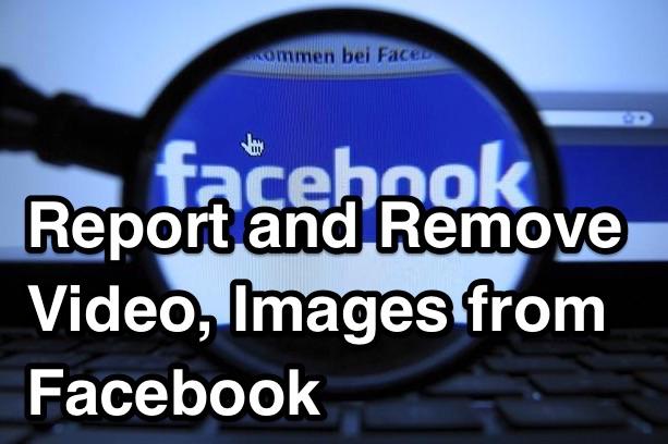 report remove videos facebook