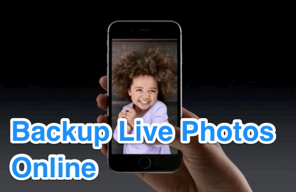 backup live photos online iphone 6s