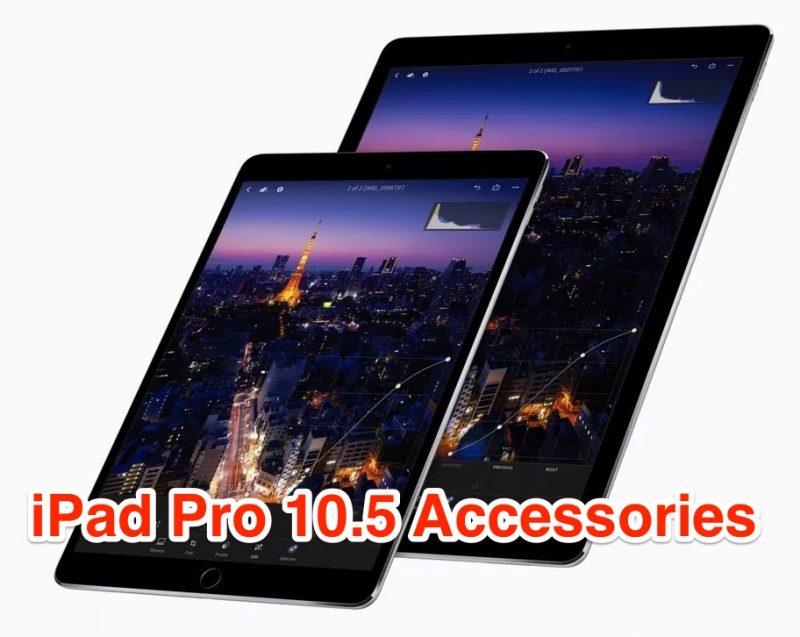 best ipad pro 10.5 accessories