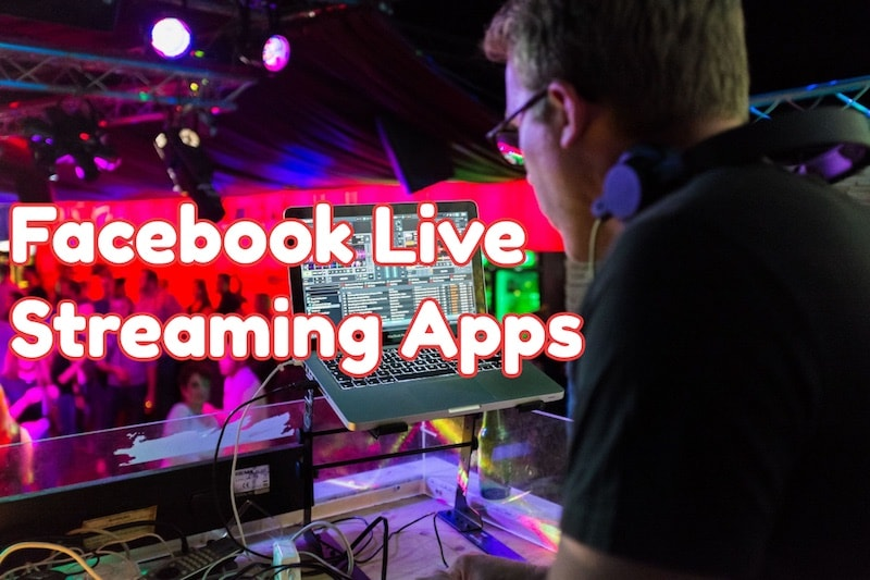 facebook live streaming apps